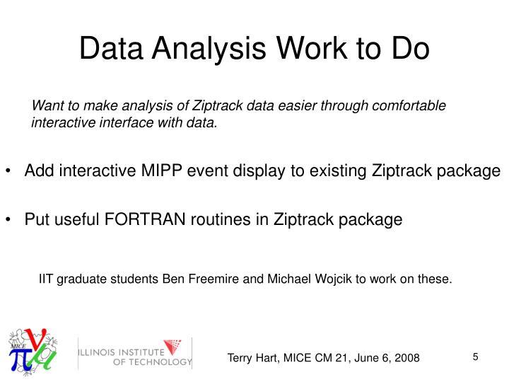 Data Analysis Work to Do