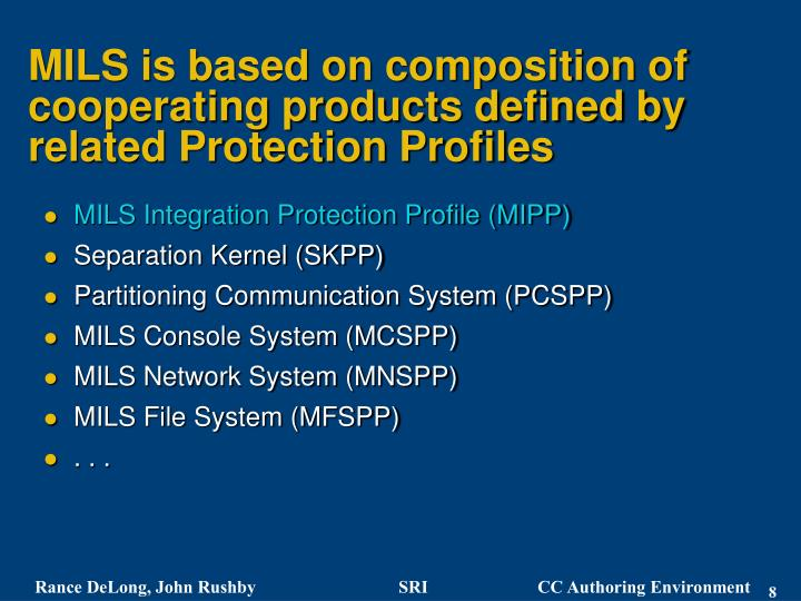 MILS is based on composition of cooperating products defined by related Protection Profiles
