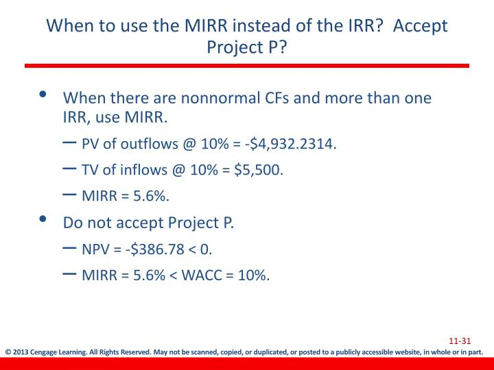 When to use the MIRR instead of the IRR?  Accept Project P?