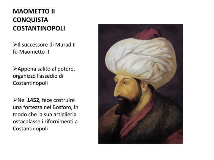 MAOMETTO II CONQUISTA COSTANTINOPOLI