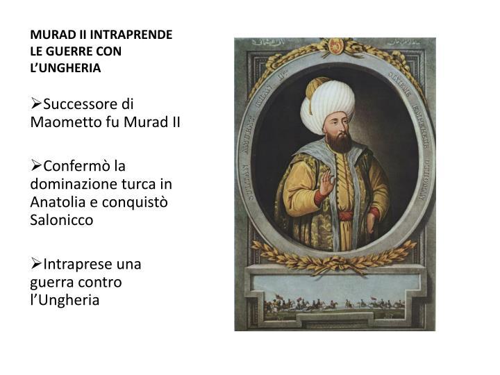 MURAD II INTRAPRENDE LE GUERRE CON L'UNGHERIA