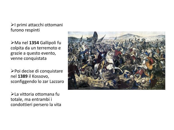 I primi attacchi ottomani furono respinti