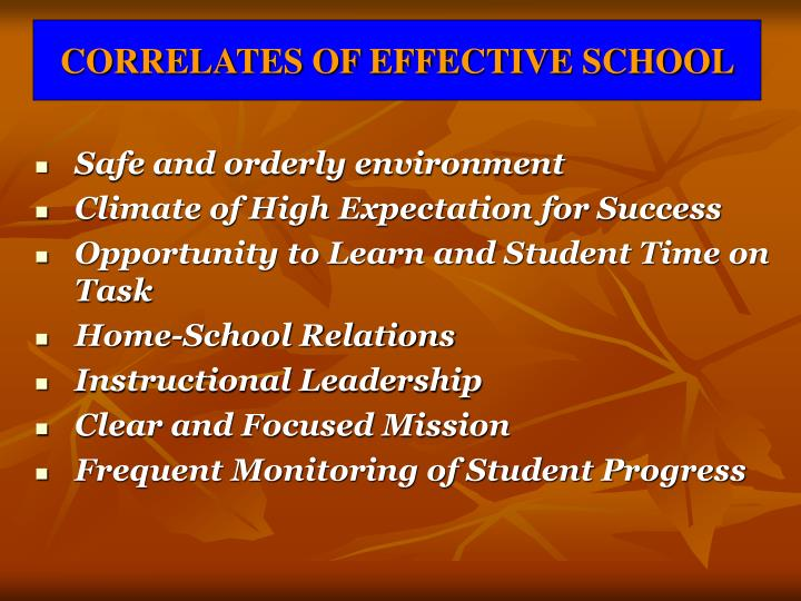 CORRELATES OF EFFECTIVE SCHOOL