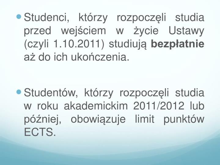Studenci, którzy rozpoczęli studia przed wejściem w życie Ustawy (czyli 1.10.2011) studiują