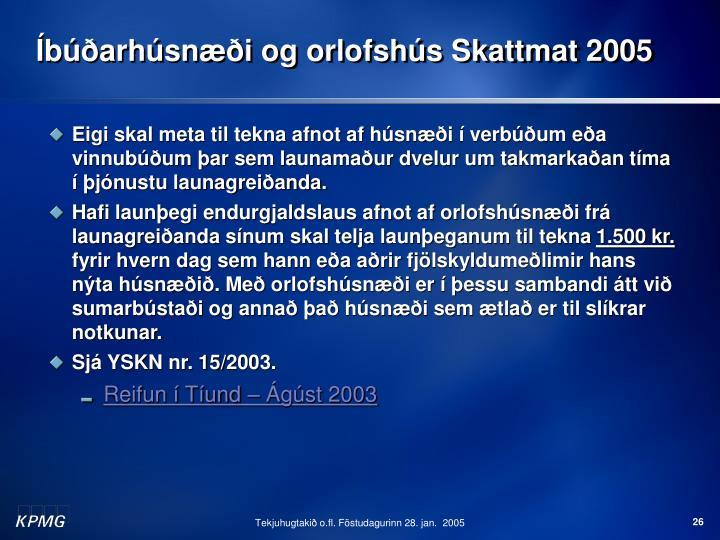 Íbúðarhúsnæði og orlofshús Skattmat 2005