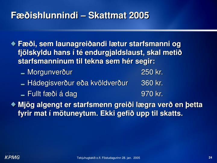 Fæðishlunnindi – Skattmat 2005