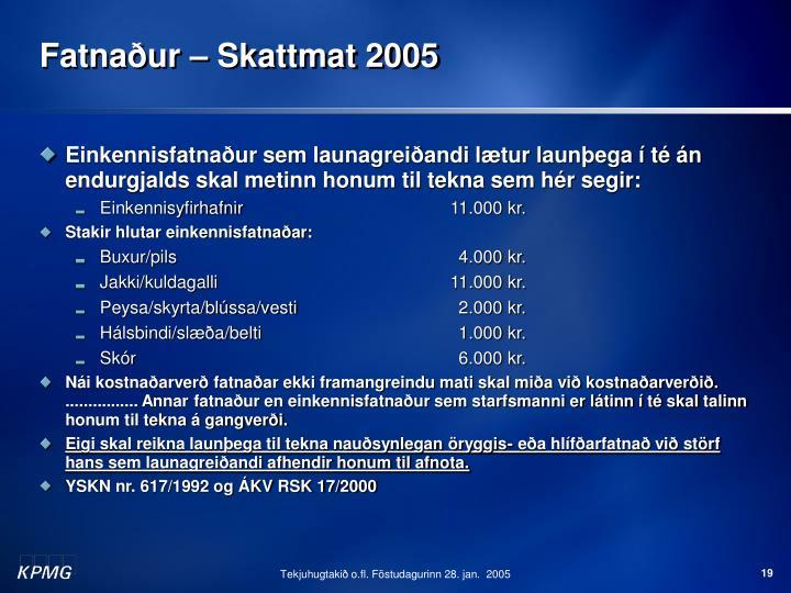 Fatnaður – Skattmat 2005