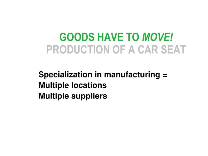 Goods have to move production of a car seat