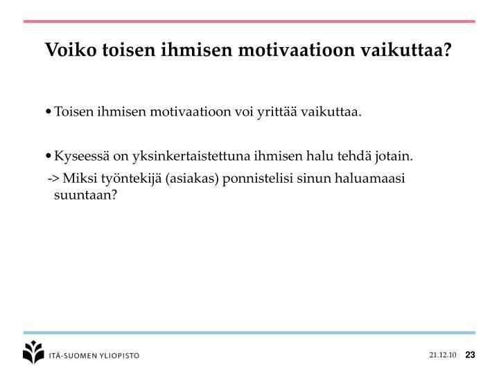 Voiko toisen ihmisen motivaatioon vaikuttaa?