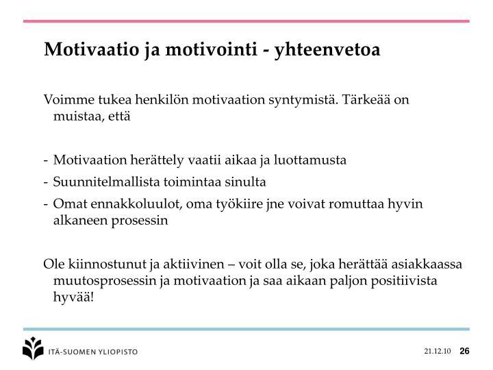 Motivaatio ja motivointi - yhteenvetoa