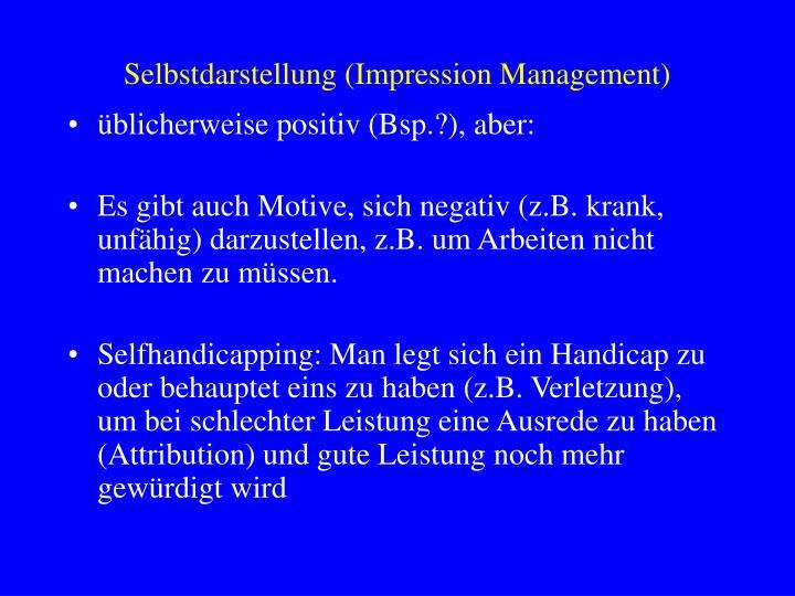 Selbstdarstellung (Impression Management)