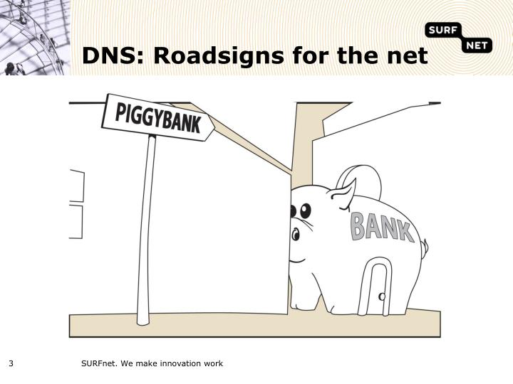 DNS: Roadsigns for the net