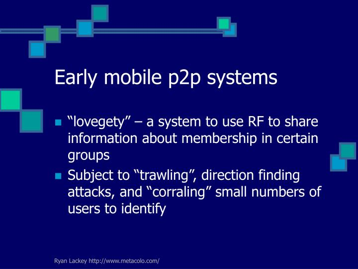 Early mobile p2p systems