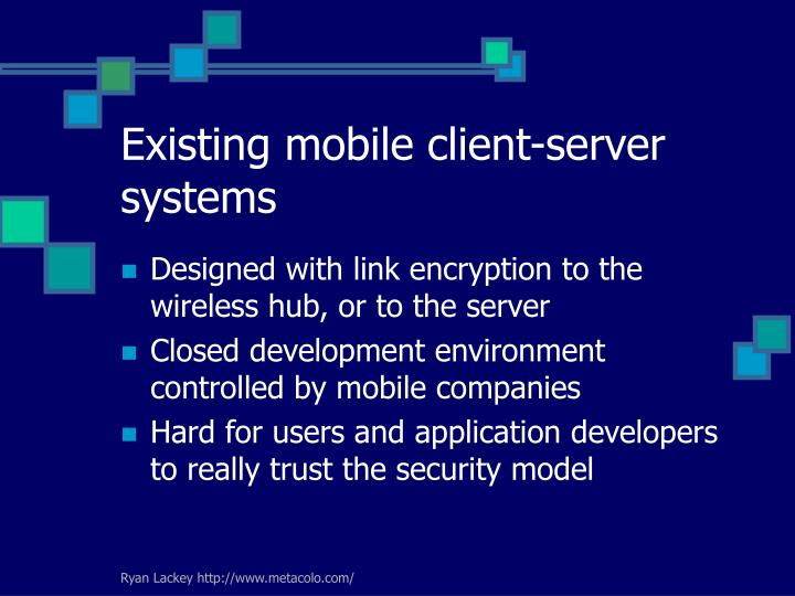 Existing mobile client-server systems