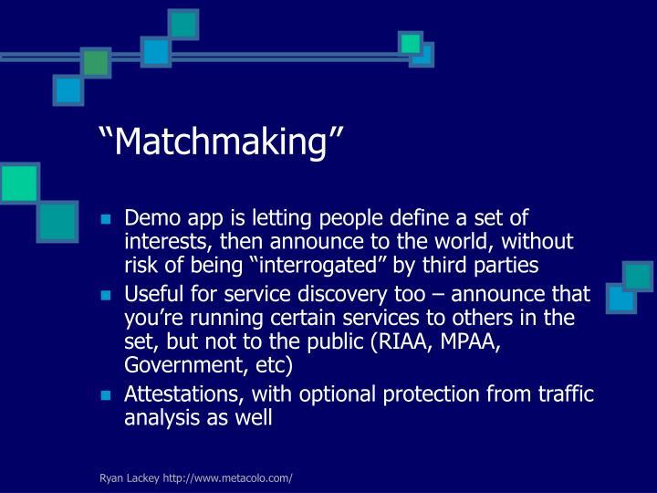 """Matchmaking"""