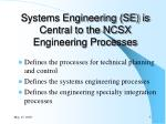 systems engineering se is central to the ncsx engineering processes