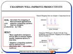 champion will improve productivity