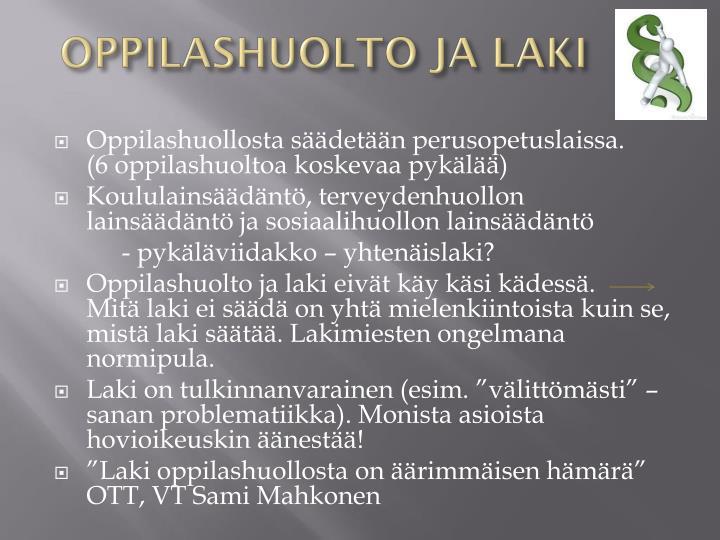 OPPILASHUOLTO JA LAKI