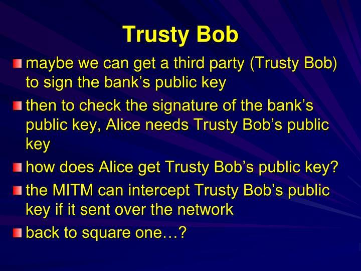 Trusty Bob