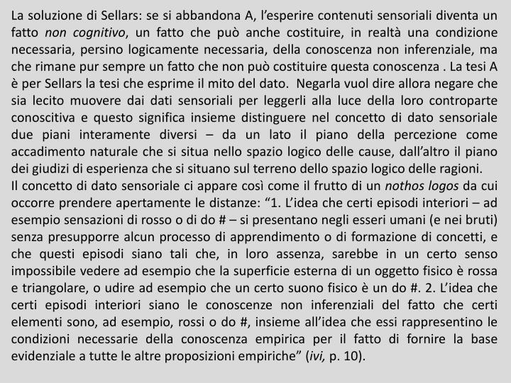 La soluzione di Sellars: se si abbandona A, l'esperire contenuti sensoriali diventa un fatto