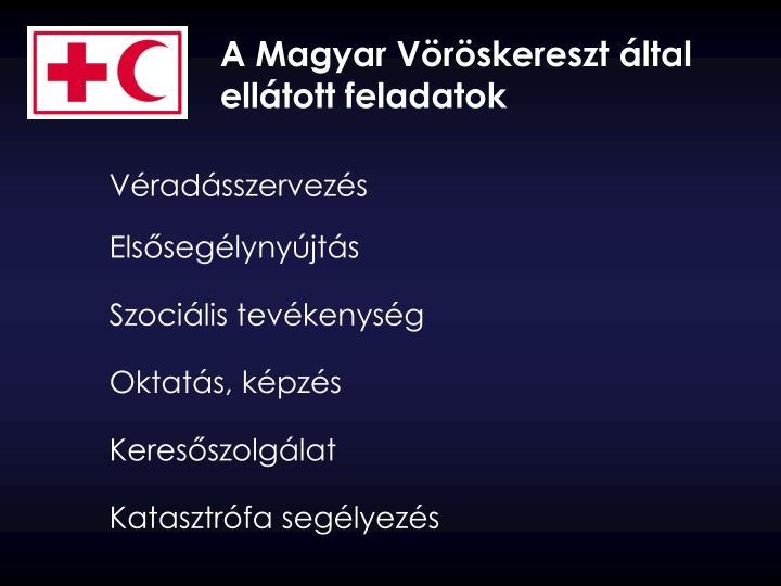 A Magyar Vöröskereszt által ellátott feladatok