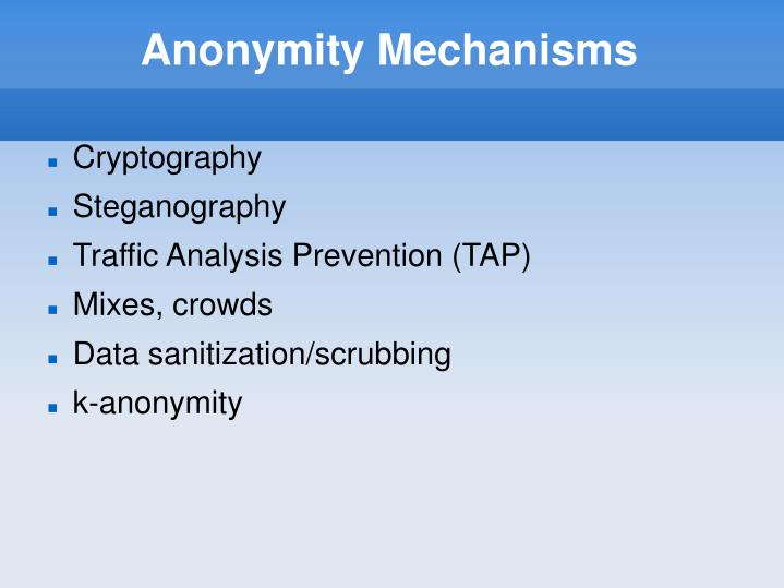 Anonymity Mechanisms