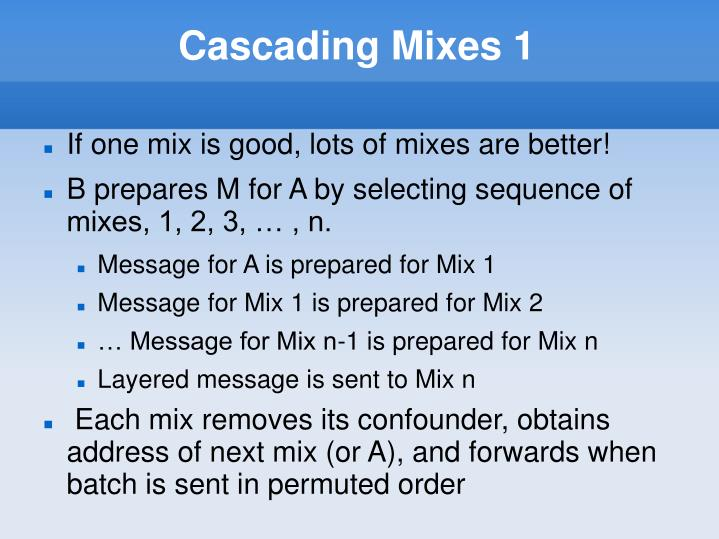 Cascading Mixes 1