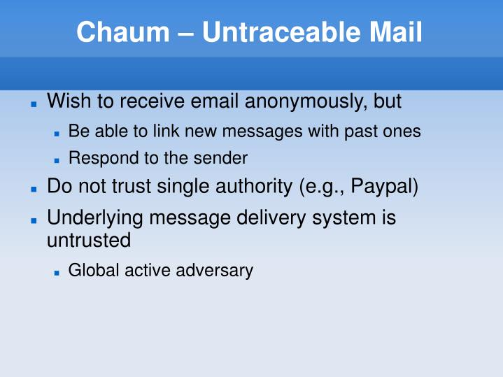 Chaum – Untraceable Mail