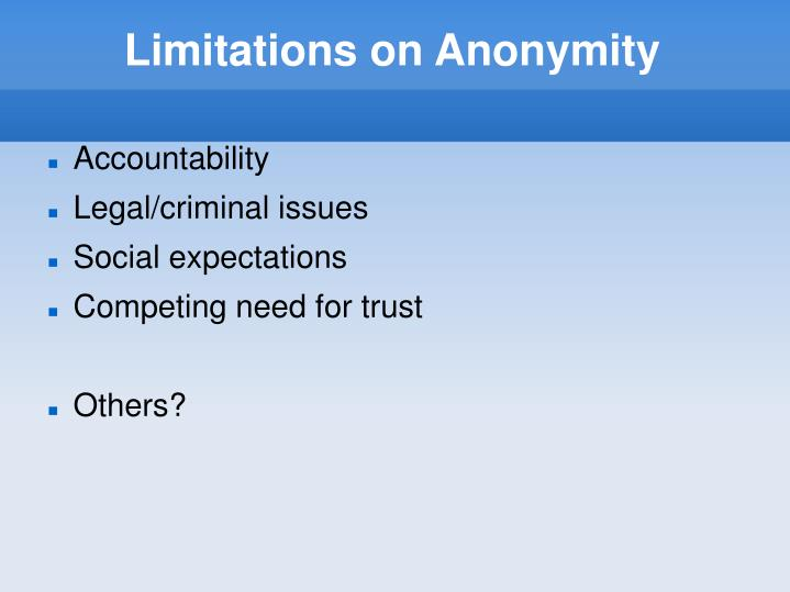 Limitations on Anonymity