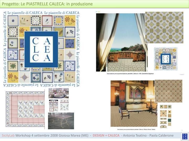 Progetto: Le PIASTRELLE CALECA: in produzione