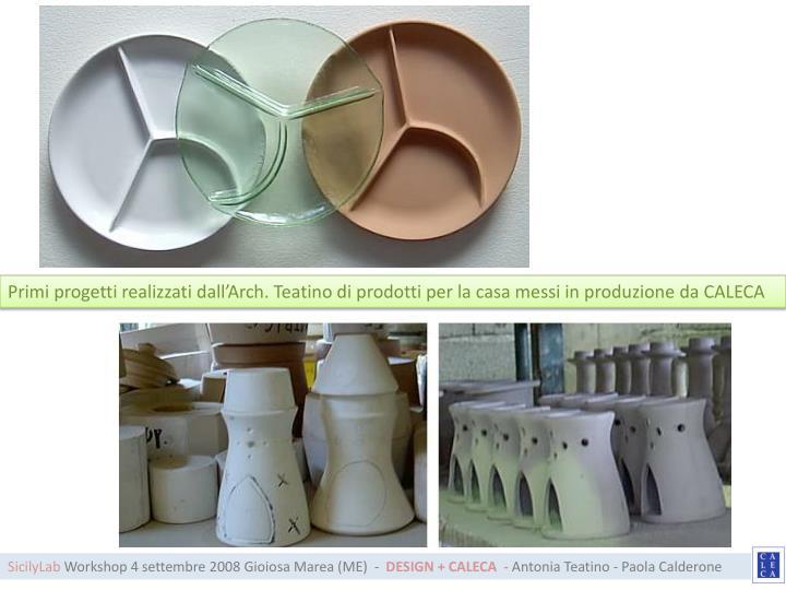 Primi progetti realizzati dall'Arch. Teatino di prodotti per la casa messi in produzione da CALECA