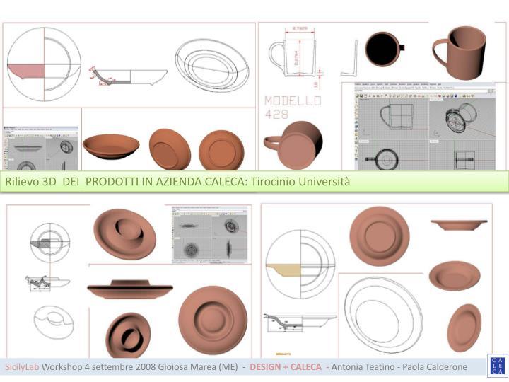 Rilievo 3D  DEI  PRODOTTI IN AZIENDA CALECA: Tirocinio Università