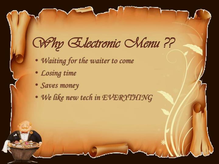 Why Electronic Menu ??