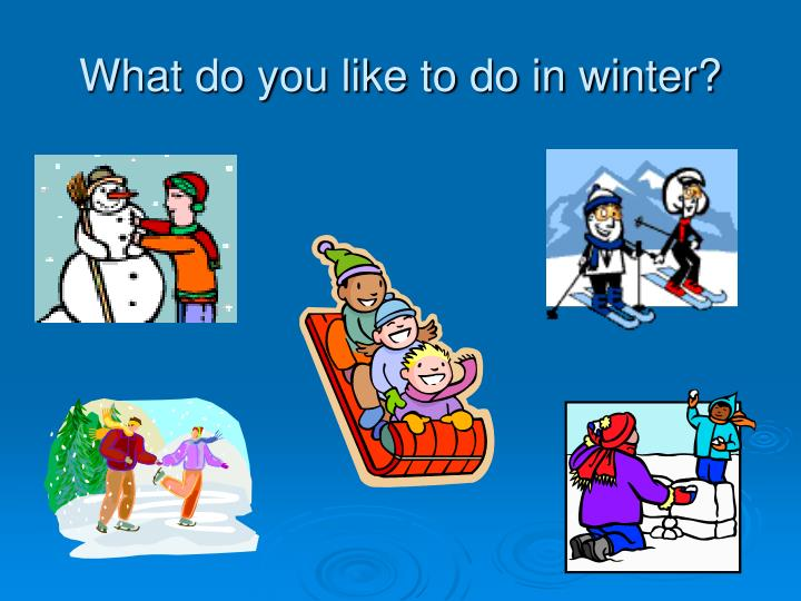 What do you like to do in winter?