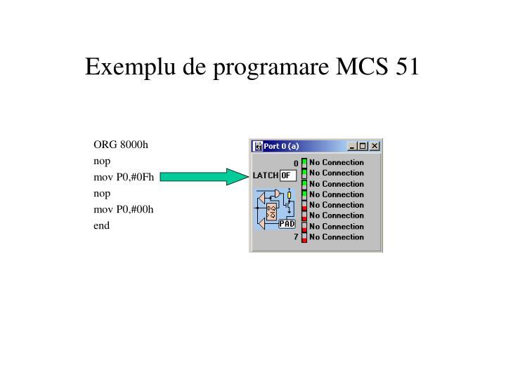 Exemplu de programare MCS 51