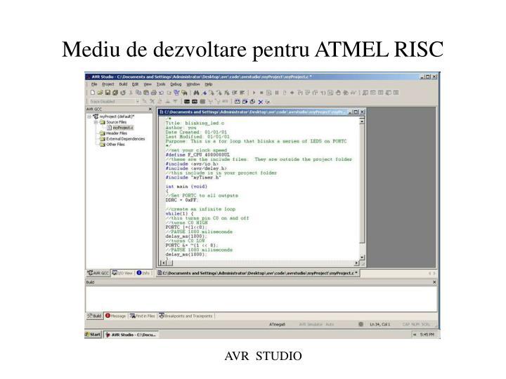 Mediu de dezvoltare pentru ATMEL RISC