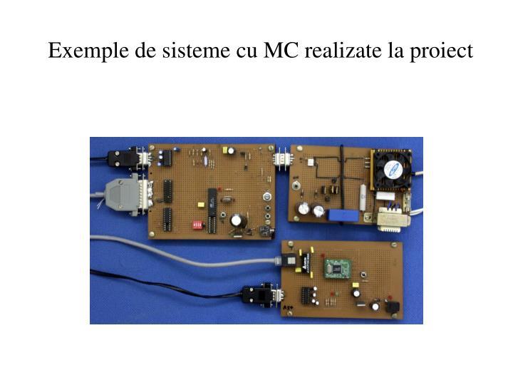 Exemple de sisteme cu MC realizate la proiect