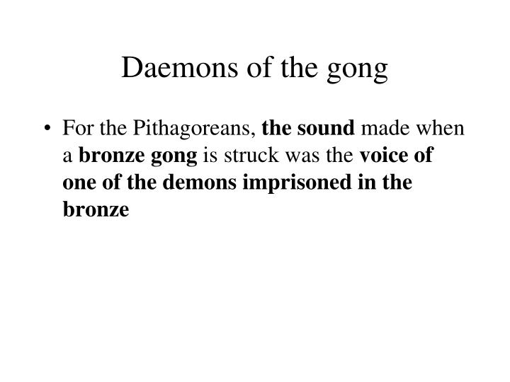 Daemons of the gong
