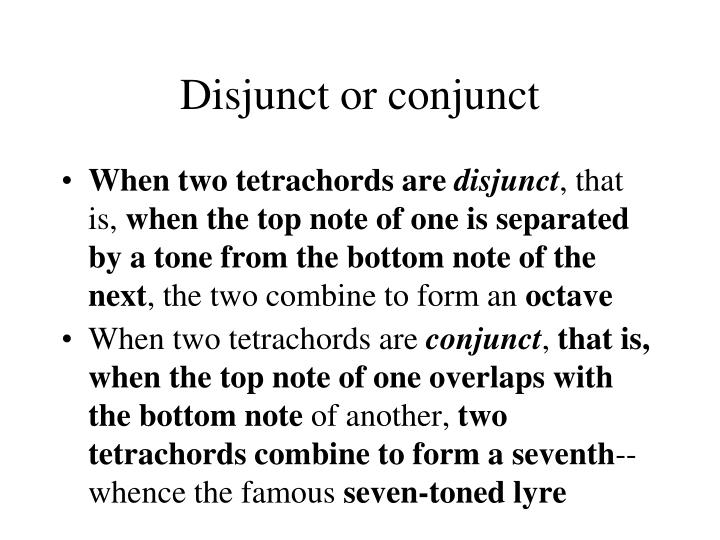 Disjunct or conjunct