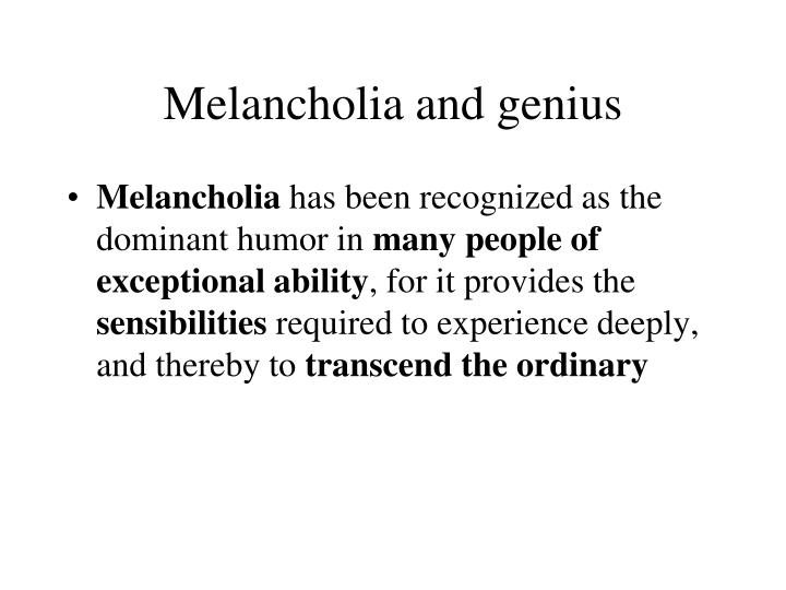 Melancholia and genius