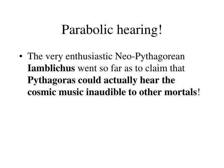 Parabolic hearing!