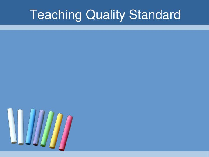 Teaching Quality Standard