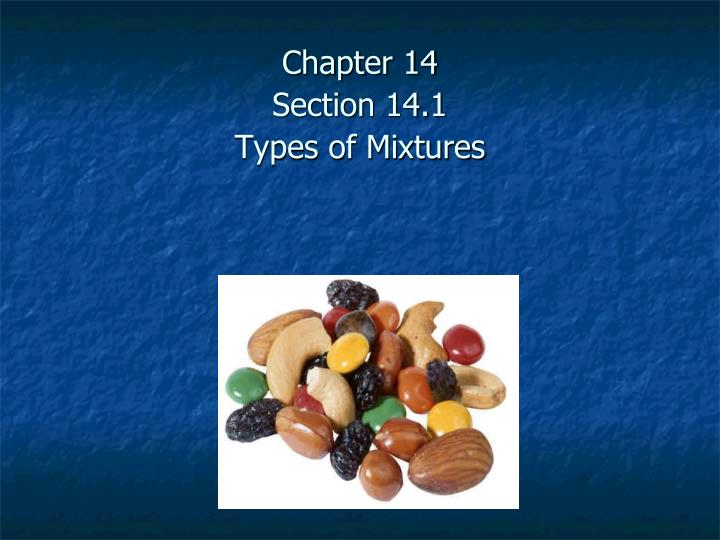Chapter 14 section 14 1 types of mixtures
