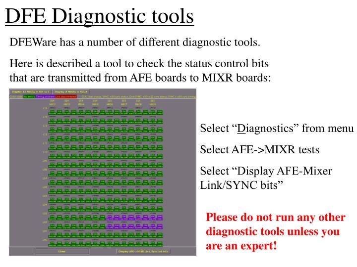 DFE Diagnostic tools