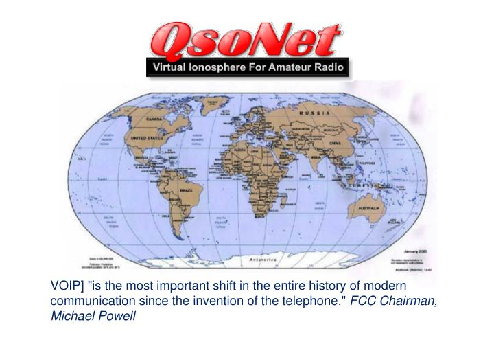 "VOIP] ""is the most important shift in the entire history of modern communication since the invention..."