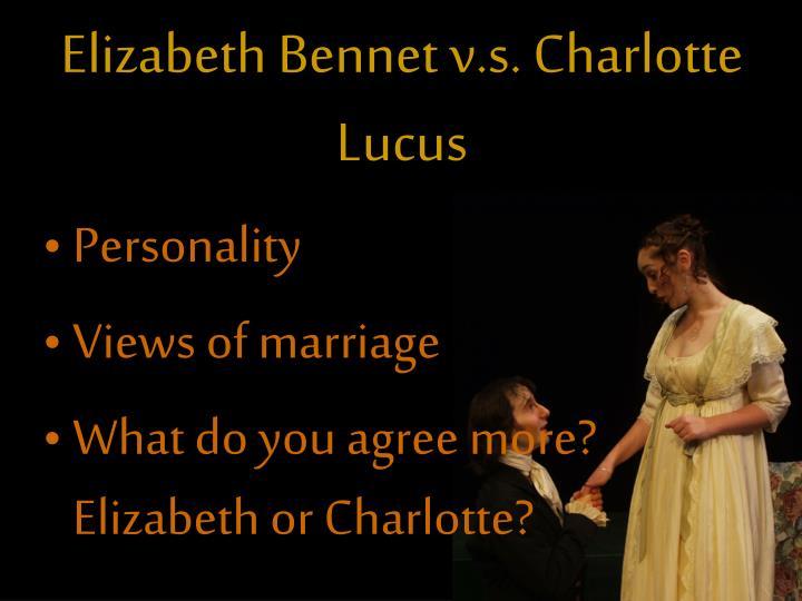 Elizabeth Bennet v.s. Charlotte Lucus