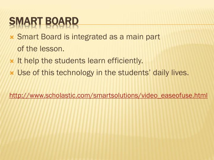 Smart Board is integrated as a main part