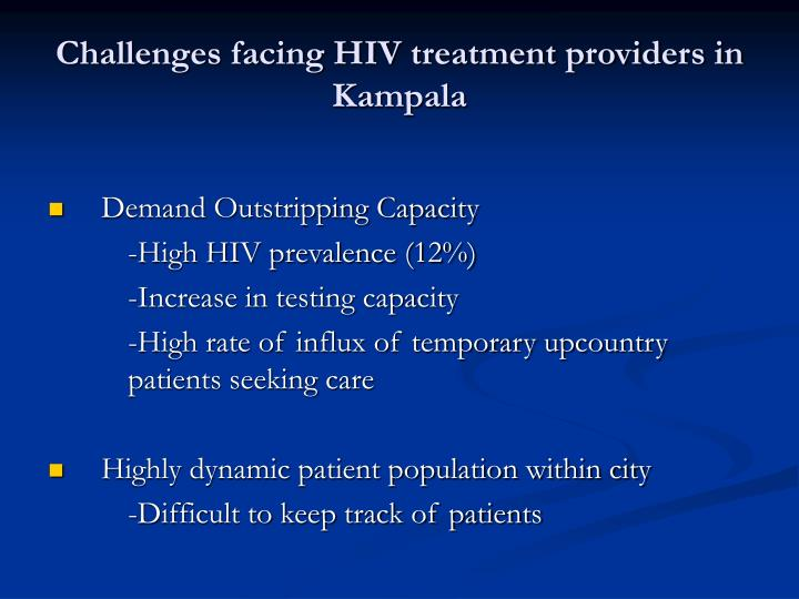 Challenges facing HIV treatment providers in Kampala