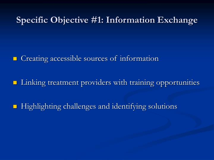 Specific Objective #1: Information Exchange