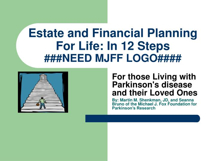 Estate and financial planning for life in 12 steps need mjff logo